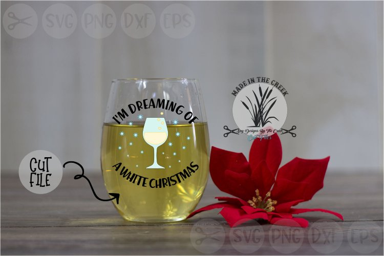 Dreaming Of A White Christmas, Wine, Snow, Cut File, SVG example image 1