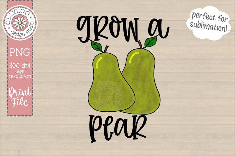 Grow A Pear | Food Pun | Sublimation PNG example image 1