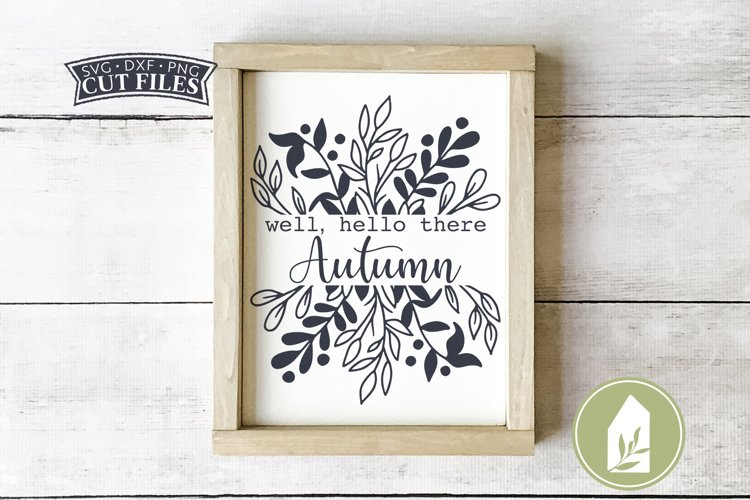 Well Hello There Autumn, Fall SVG Files example image 1