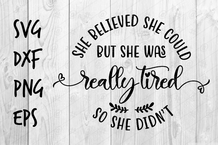 She believe she could sbut she was really tired SVG design example image 1