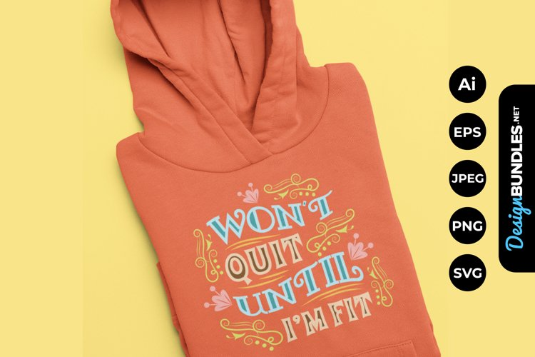 Won't Quit Until I'm Fit Hand Drawn Lettering example image 1