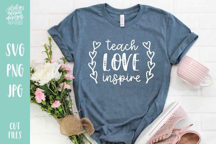 Teach Love Inspire, Teacher School SVG