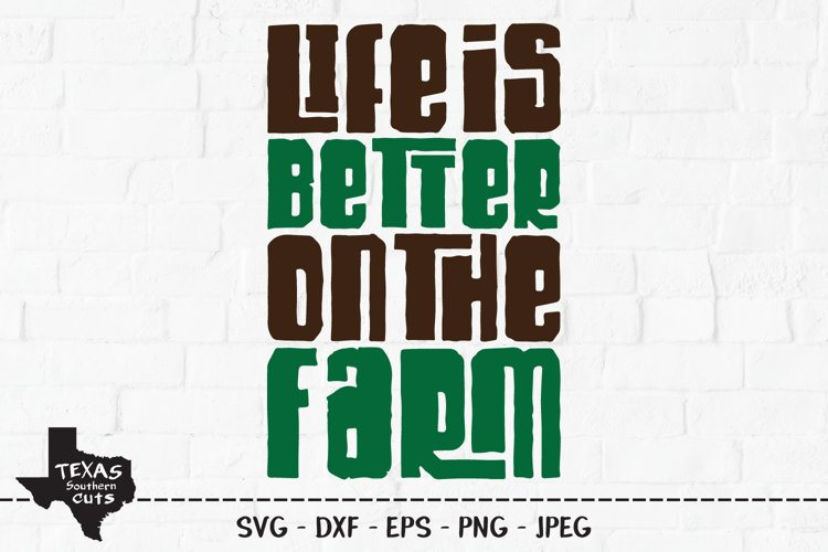 Life Is Better On The Farm SVG, Cut File, Southern Design example image 1