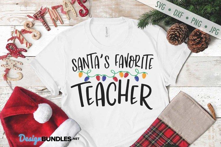 Santas Favorite Teacher SVG | Christmas Lights SVG
