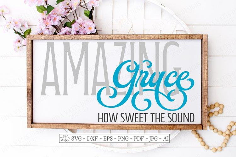 Amazing Grace How Sweet The Sound - SVG DXF - Christian Sign example image 1