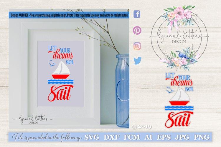 Let Your Dreams Set Sail LL036E SVG DXF FCM EPS AI JPG PNG example image 1