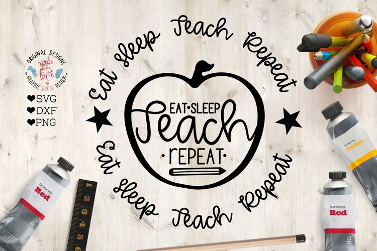 Eat Sleep Teach Repeat - School Teachers SVG, DXF, PNG example image 1