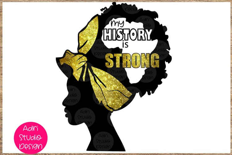 My history is strong Black woman Nubian Princess black woman example image 1