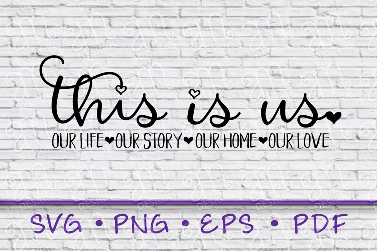 This Is Us svg, this is us sign, this is us shirt, our home example image 1