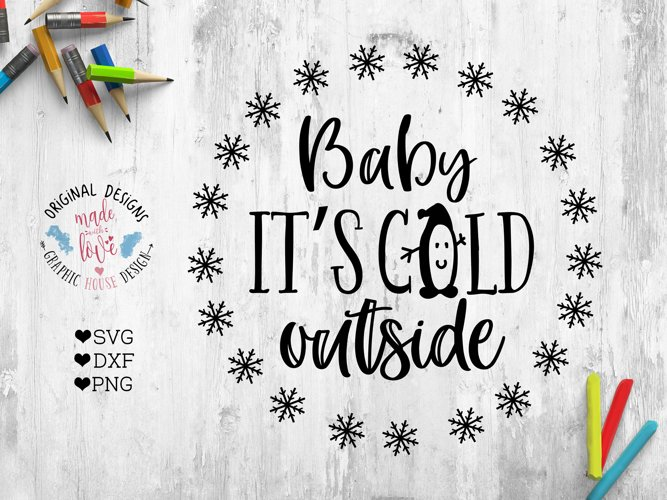 Baby It's Cold Outside Cut File SVG, DXF, PNG example image 1