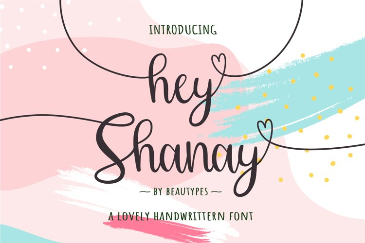 Hey Shanay | Lovely Handwritten Font example image 1