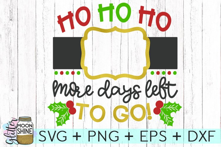 Ho Ho Ho Christmas Countdown SVG DXF PNG EPS Cutting Files example image 1