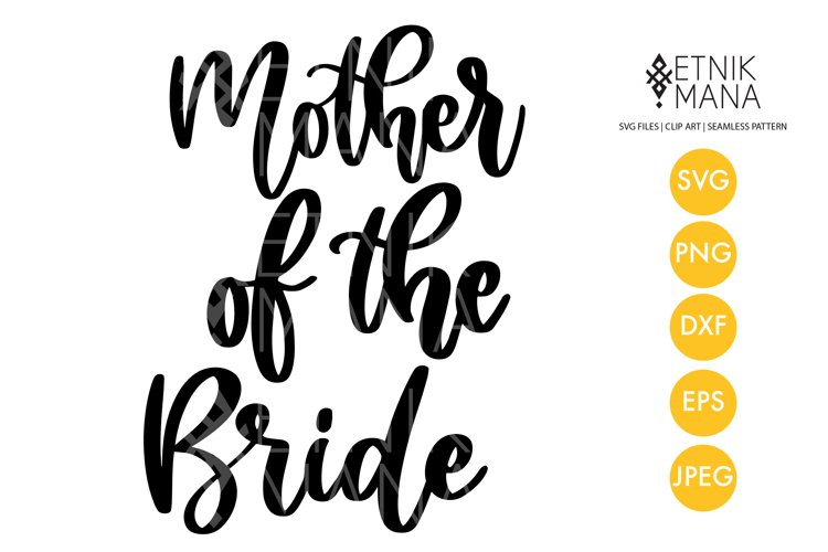 Mother of the Bride - Wedding Sign Lettering Quotes SVG