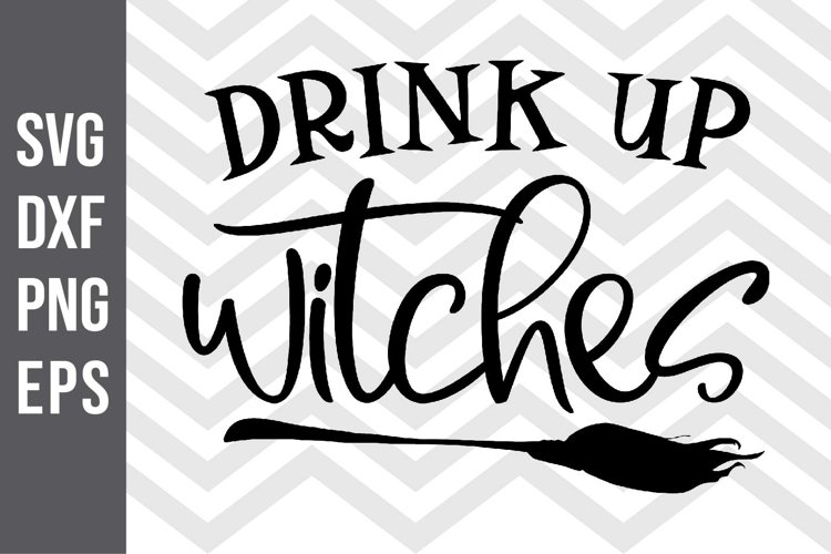 Drink Up Witches SVG example image 1