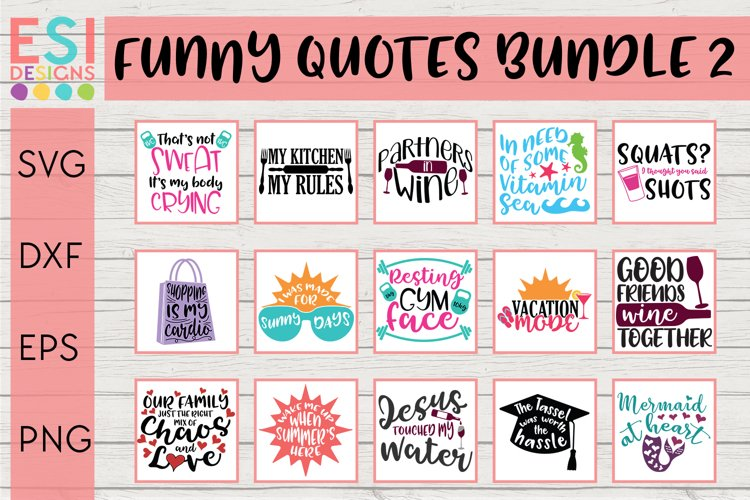 Funny SVG Quote Bundle PART 2 for Cricut and Silhouette