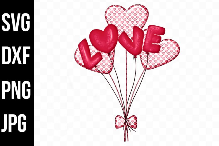 Love Balloons Heart Shaped, Valentine Day svg, dxf, png, jpg example image 1