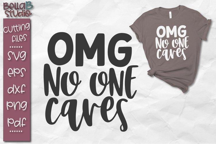 Sarcastic SVG, Funny SVG, OMG No One Cares SVG example image 1