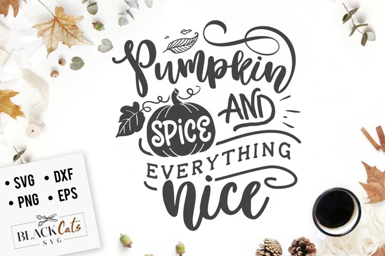Pumpkin spice and everything nice SVG example 1
