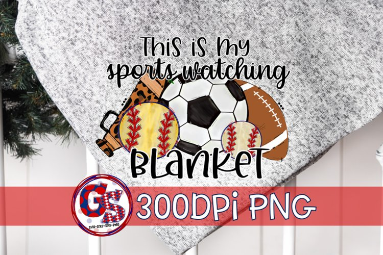 This is My Sports Watching Blanket PNG Sublimation example image 1
