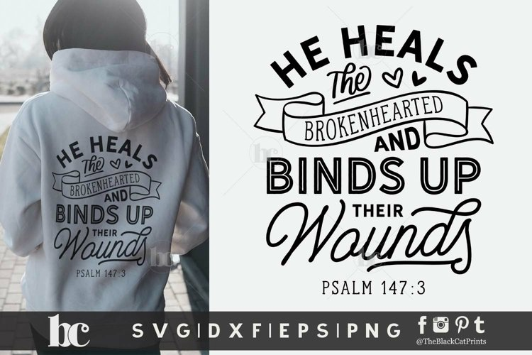 He Heals The Brokenhearted SVG | Bible Verse SVG Cut File