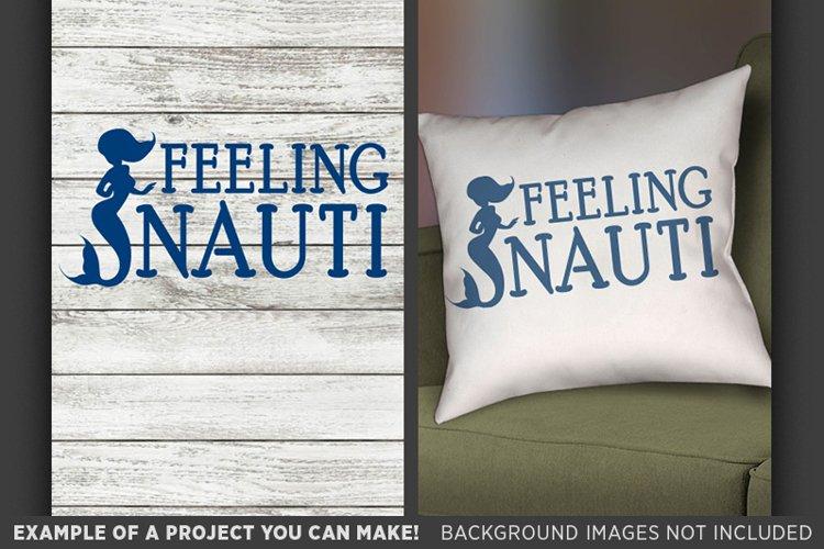 Feeling Nauti SVG - Mermaid Mermaid Nautical Decor 679 example image 1