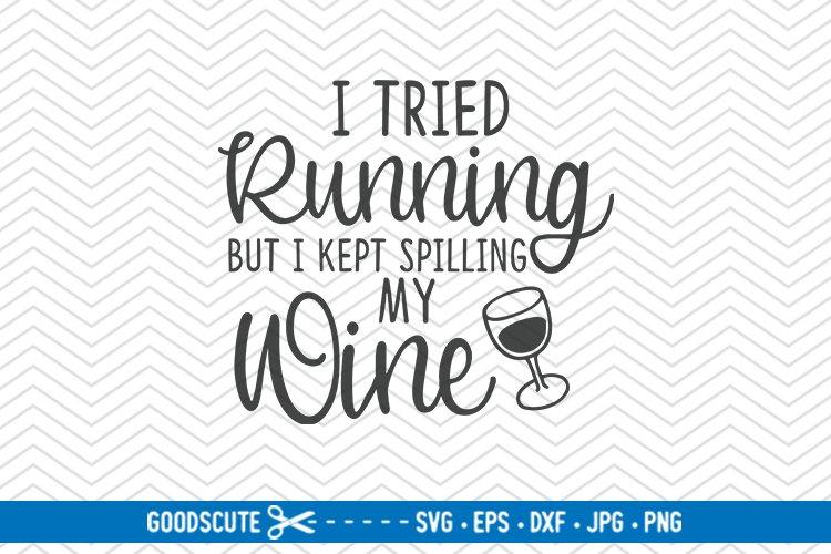 I Tried Running But I Kept Spilling My Wine - SVG DXF JPG PN example image 1