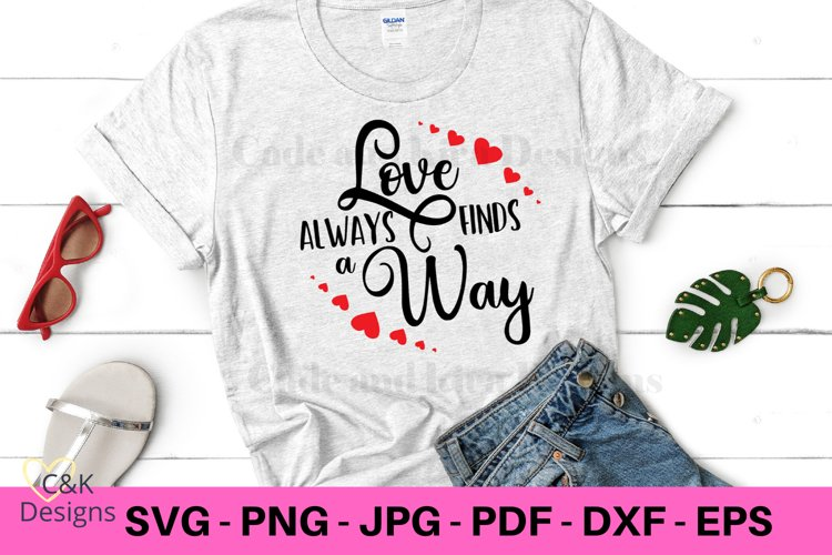 Love Always Finds A Way SVG Design example image 1