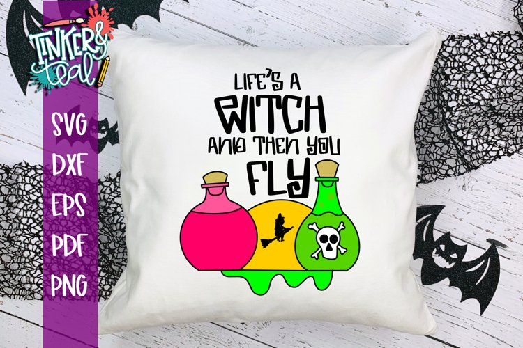 Lifes A Witch And Then You Fly Funny Halloween svg