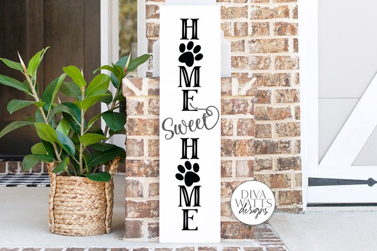 Home Sweet Home With Paw Prints SVG   Vertical Porch Sign   example image 1