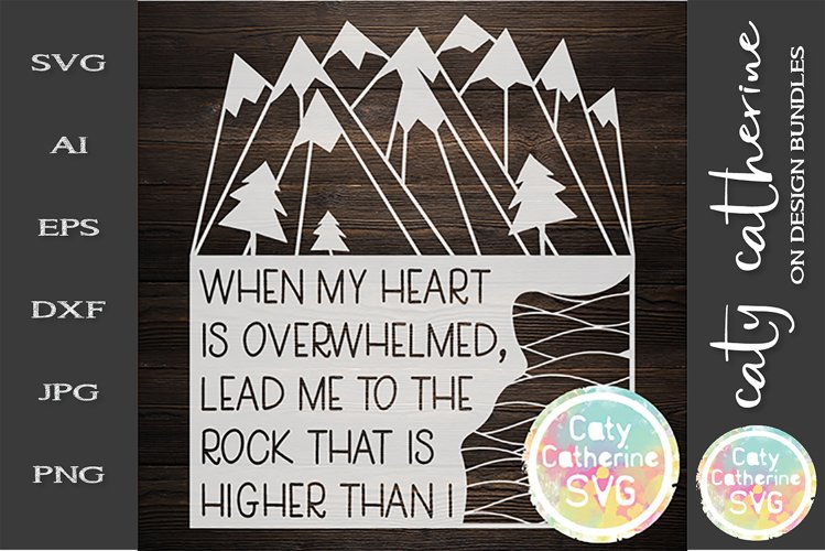 When My Heart Is Overwhelmed Lead Me To The Rock SVG example image 1