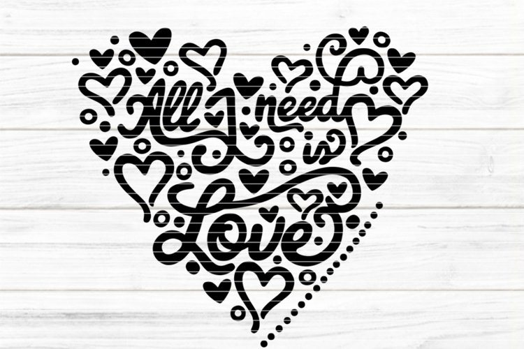 all i need is love SVG DXF EPS PDF PNG JPG example image 1
