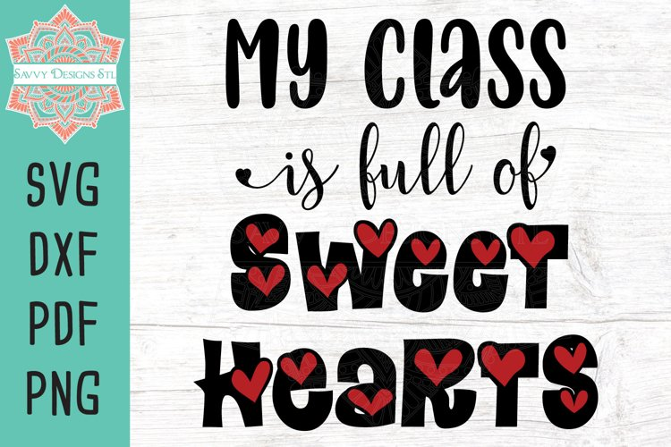 My Class Is Full Of Sweethearts Valentines Day Cut File
