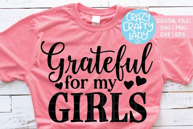 Grateful For My Girls Mom Svg Dxf Eps Png Cut File 185389 Cut Files Design Bundles