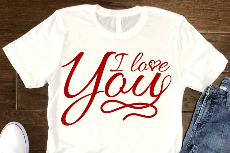 I Love You SVG Valentines Day, Love Quotes SVG cut files example image 1