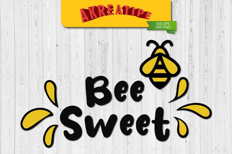 Bee Sweet SVG | Sublimation | SVG | Cut File example image 1