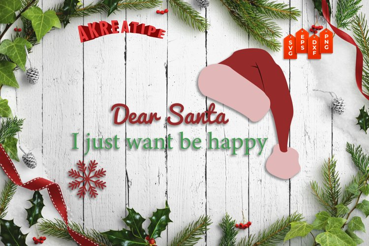 Dear Santa I Just Want Be Happy|Christmas SVG|Cut File example image 1