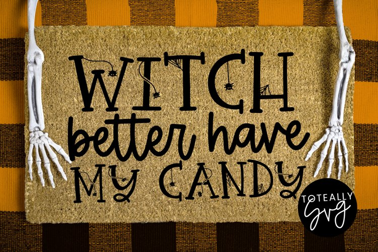 Witch Better Have My Candy Halloween Svg 814505 Cut Files Design Bundles