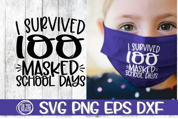 Survived 100 MASKED School Days -SVG PNG EPS DXF example image 1