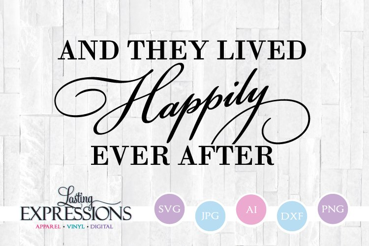 And They Lived Happily Ever After // SVG Craft Quote Design example image 1