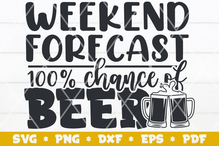 Weekend Forecast 100 percent chance of Beer SVG, Beer SVG