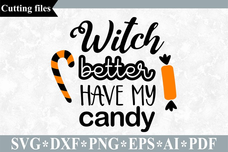 Witch better have my candy SVG, Halloween cut file example image 1
