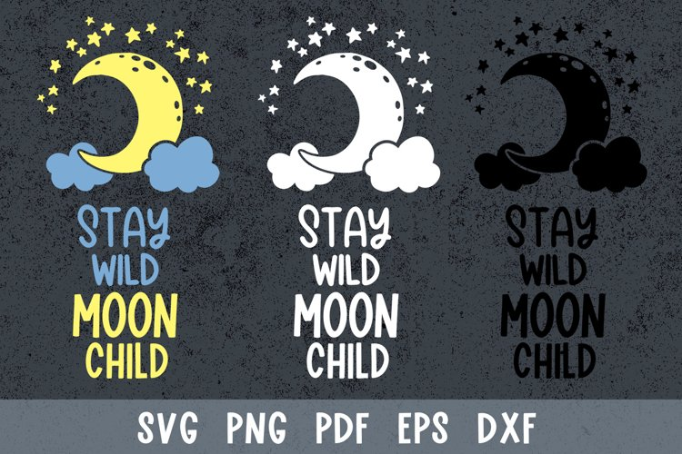Stay wild moon child svg Moon and stars svg files for cricut example image 1