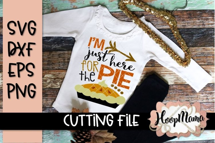 I M Just Here For The Pie Thanksgiving Svg File 118002 Svgs Design Bundles