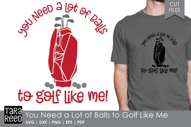 You Need a Lot of Balls to Golf Like Me - Golf Cut Files