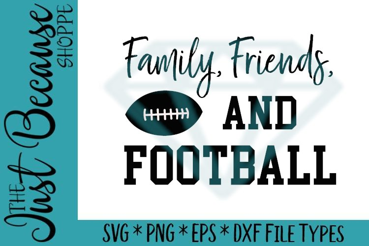 Family Friends and Football, SVG File - 0516