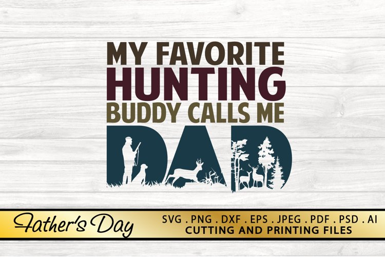 Dad Hunting SVG PNG DXF EPS Fathers Day SVG Files