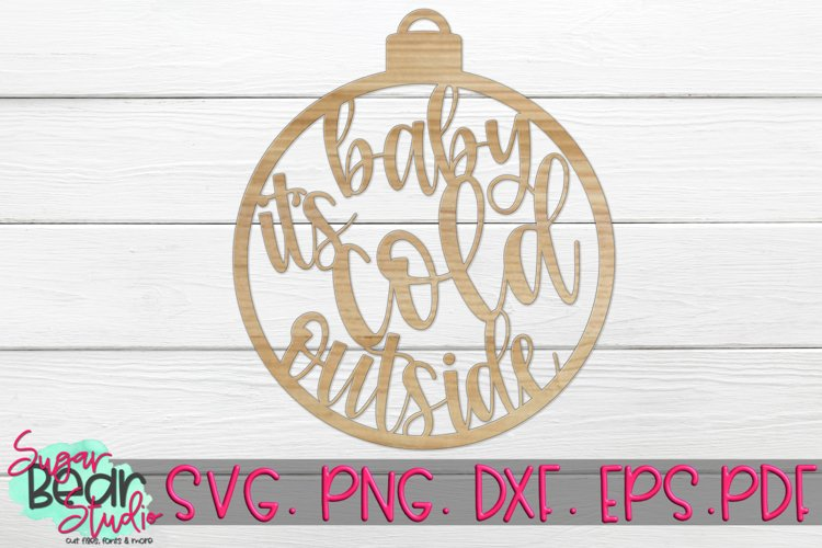 Baby It's Cold Outside Ornament - A Laser Cutting File example image 1
