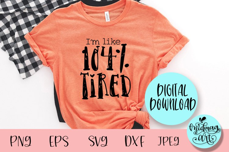 Tired mom svg, funny sayings svg example image 1