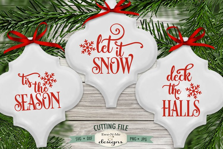 Deck The Halls | Tis The Season | Let It Snow | Ornament SVG example image 1