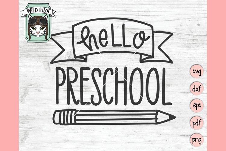 Hello Preschool SVG, First Day of School SVG, Back To School